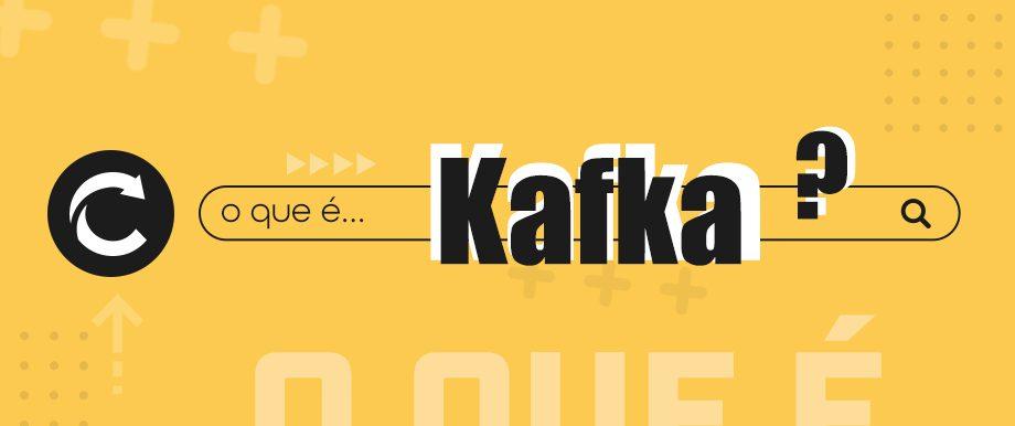 O que é...Kafka?